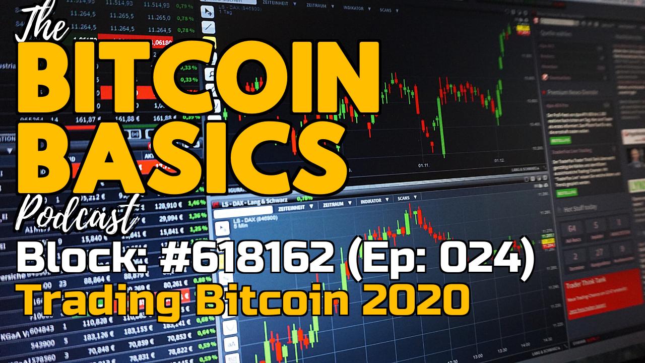 Bitcoin Basics Podcast (25): How to trade bitcoin in 2020 #1 - Youtube