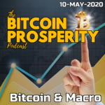 Bitcoin Prosperity: Bitcoin & Markets 10-MAY-2020 (10) ART