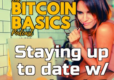#18 Staying up to date w/ Bitcoin? | Bitcoin Basics (51)