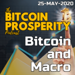 Bitcoin & Macro: 25-May-2020 | Bitcoin Prosperity (13) ART