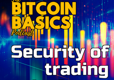 #20 Are trading platforms secure? | Bitcoin Basics (53)