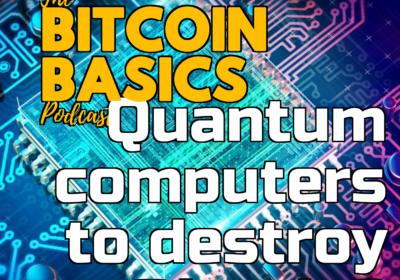 #22 Quantum computers to destroy Bitcoin? | Bitcoin Basics (55)