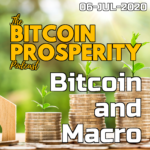 Bitcoin & Macro: 06-JUL-2020 | Bitcoin Prosperity (14) ART
