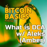 What is DCA w/ Aleks (Amber) | Bitcoin Basics (71) Art