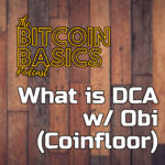 What is DCA w/ Obi (Coinfloor) | Bitcoin Basics (72) Art
