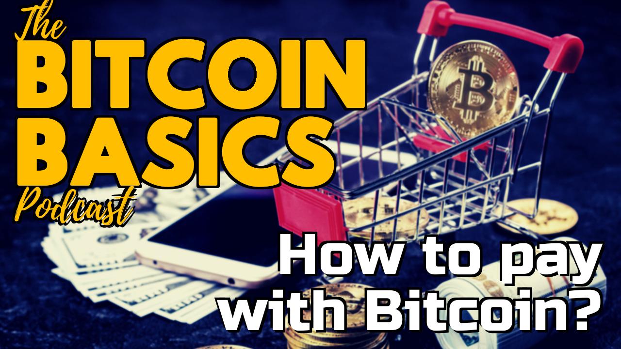 #26 How to pay with Bitcoin? | Bitcoin Basics (76)