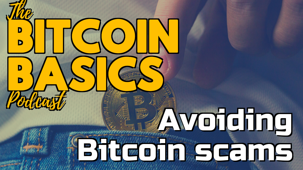 Avoiding Bitcoin scams | Bitcoin Basics (82)