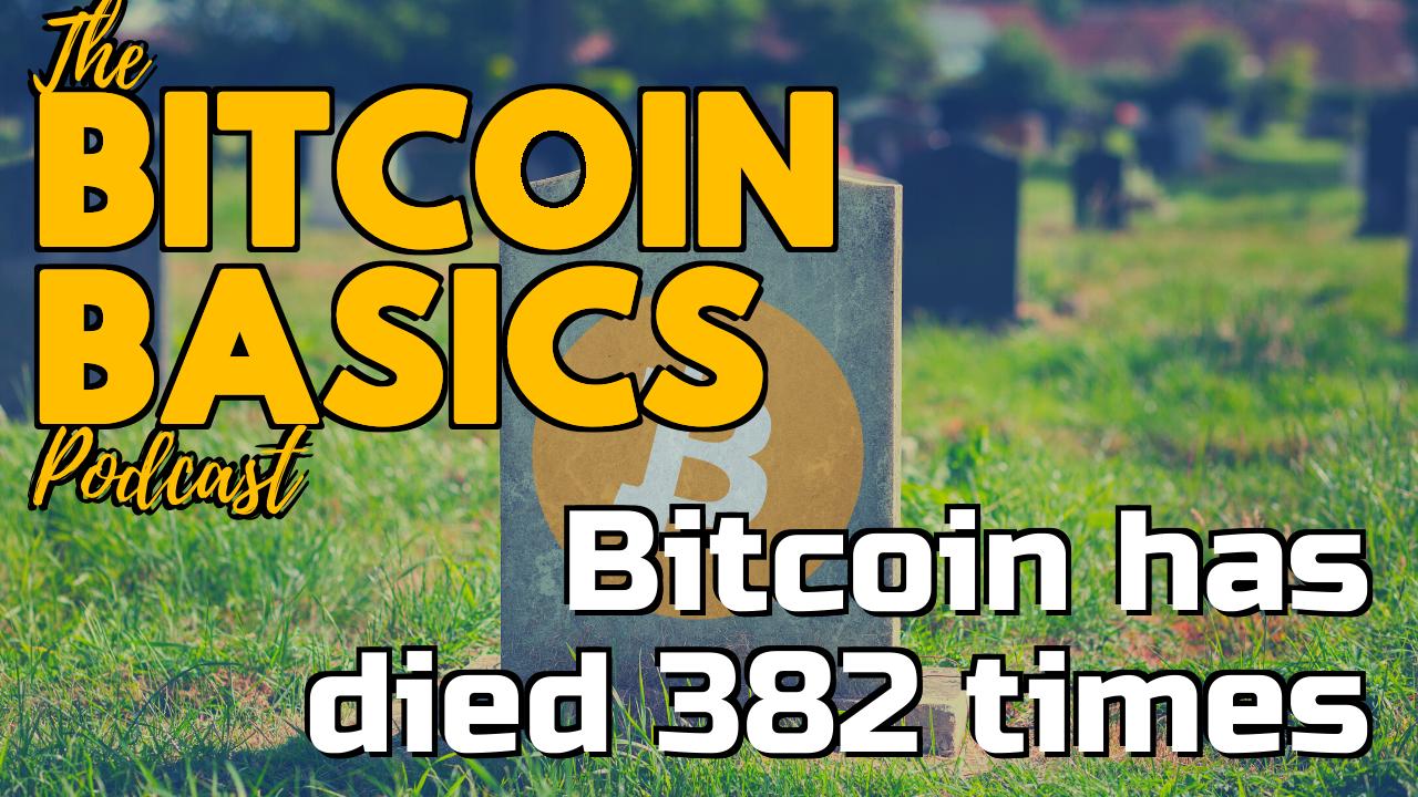 Bitcoin has died 382 times | Bitcoin Basics (83)