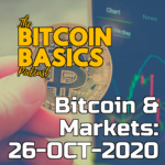Bitcoin & Markets: 26-OCT-2020 | Bitcoin Basics (84) itunes