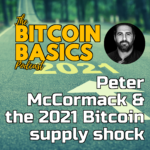 Peter McCormack & the 2021 Bitcoin supply shock | Bitcoin Basics (88) iTunes