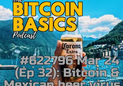 Bitcoin Basics: #1 Mexican beer virus & Bitcoin? (32)