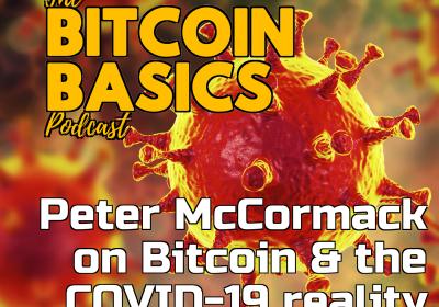 Bitcoin Basics: Peter McCormack, Bitcoin & COVID-19 (38)