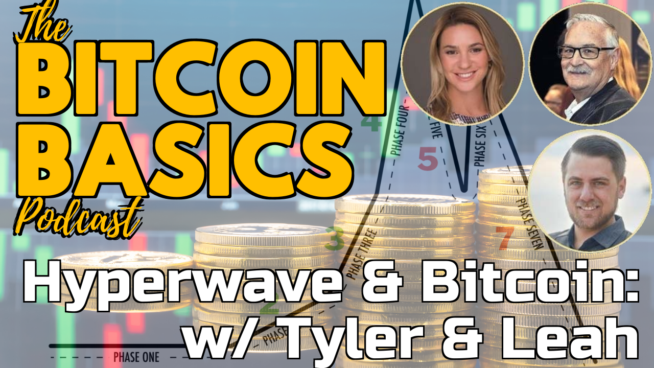 Hyperwave theory & Bitcoin with Tyler & Leah (42)