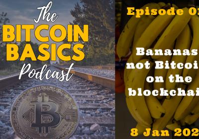 Bananas, not Bitcoin, on the Blockchain? (16)