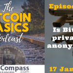 Bitcoin Basics Podcast (018): Is Bitcoin private or anonymous?