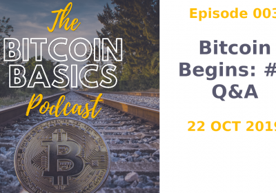Bitcoin Begins #3 Q&A (003)