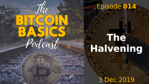 Bitcoin Basics Podcast: The Bitcoin Halving/Halvening (014) width=