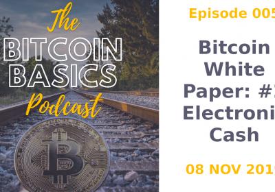 2/5: Bitcoin as Electronic Cash (5)