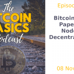 Bitcoin Basics Podcast - Bitcoin White Paper: Nodes & Decentralisation