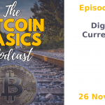 Bitcoin Basics Podcast: Digital Currencies