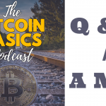 Bitcoin Basics Podcast: Upcoming Q&A / AMA #1 Youtube