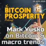 Bitcoin Prosperity: Mark Yusko, Bitcoin & Macro (7) ART