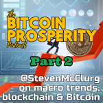 Bitcoin Prosperity: Steven McClurg, macro trends & Bitcoin 2of2 (5) ART