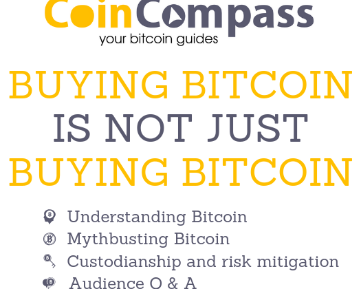 """""""Buying bitcoin is not just buying bitcoin"""" talks by CoinCompass"""