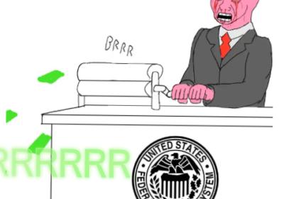 Money printer go BRRR!