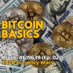 Bitcoin Basics Podcast (23): Who will win the 2020 currency wars? Cover